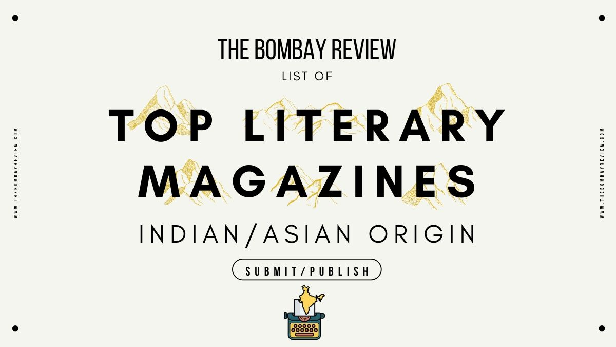 Top Indian Asian Literary Magazines To Submit Your Creative Writing To The Bombay Review