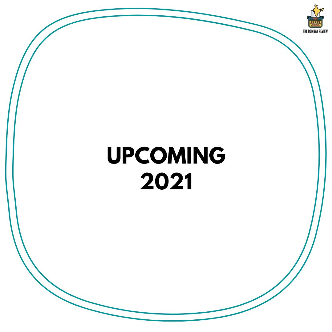 Upcoming 2021
